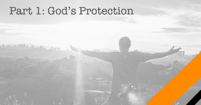 """""""God's Protection"""""""