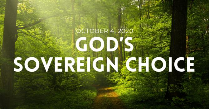 God's Sovereign Choice