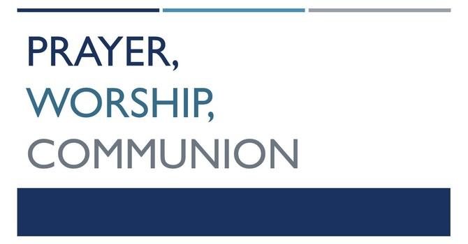 Prayer, Worship, Communion