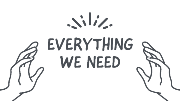 Everything We Need