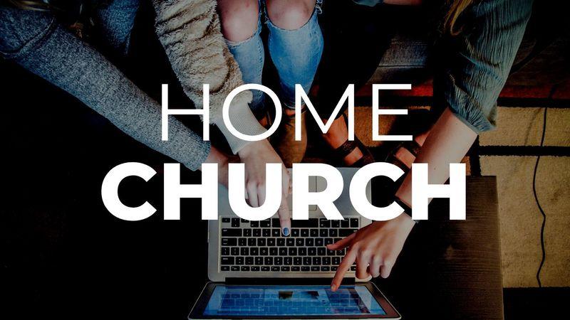 June 7 Home Church