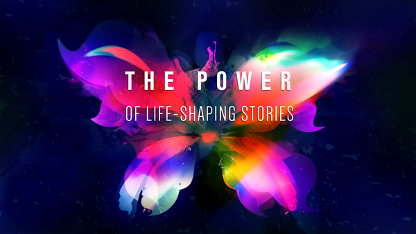 Life Shaping Stories