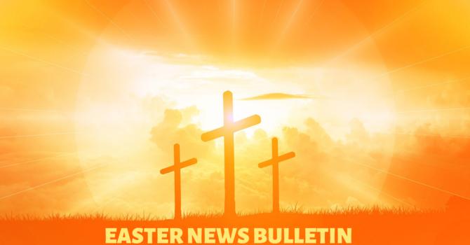 Sunday, April 12th News Bulletin image