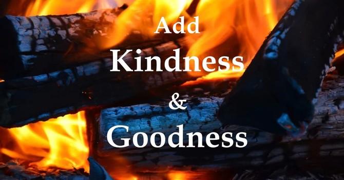 Add Kindness & Goodness