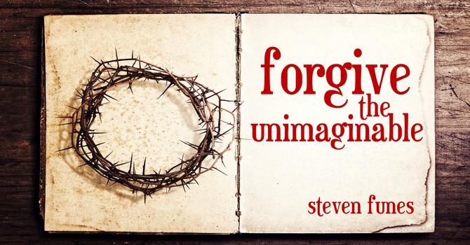 Forgive the Unimaginable