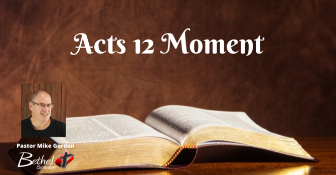 Acts 12 Moment