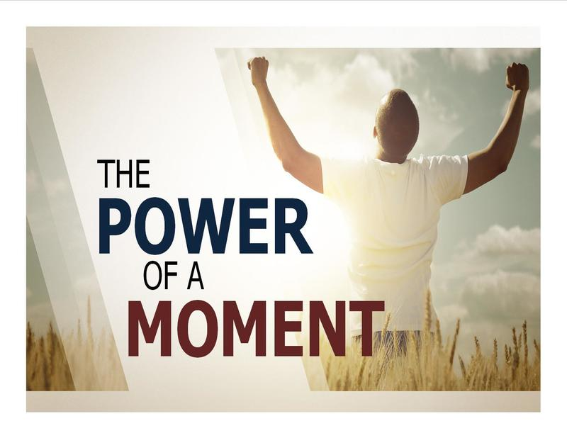 The Power of a Moment Pt. 1