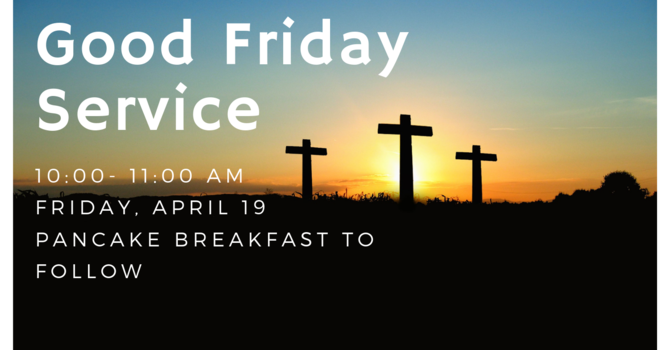 Good Friday Service and Pancake Breakfast
