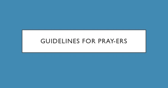 Guidelines for Pray-ers