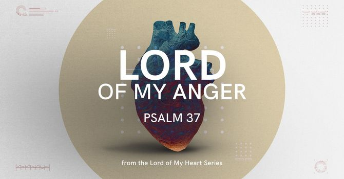 Lord of My Anger