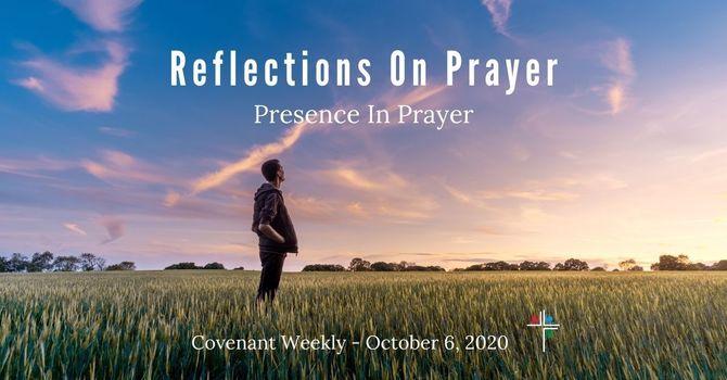 Reflections On Prayer - Presence In Prayer image