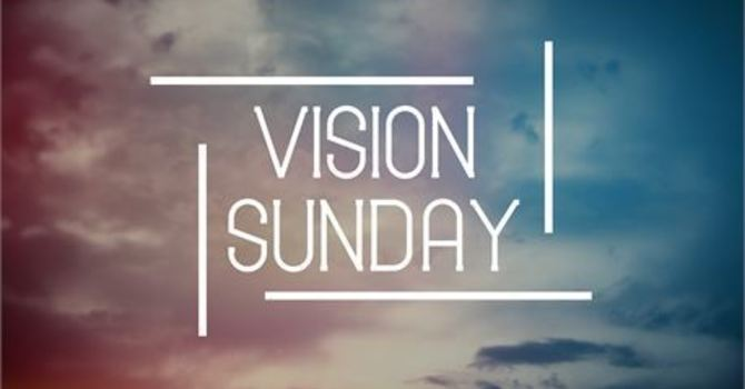 Action Begs Reaction: Vision Sunday 2019