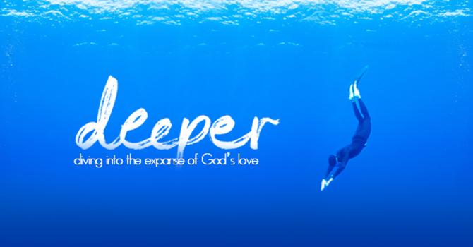 Deeper & Wider