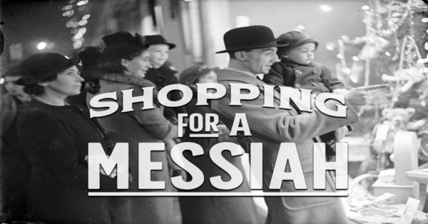 Shopping for a Messiah