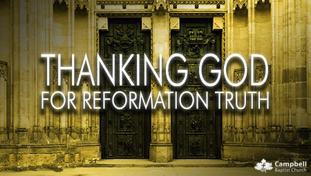 2016 Reformation Series: Thanking God for Reformation Truth