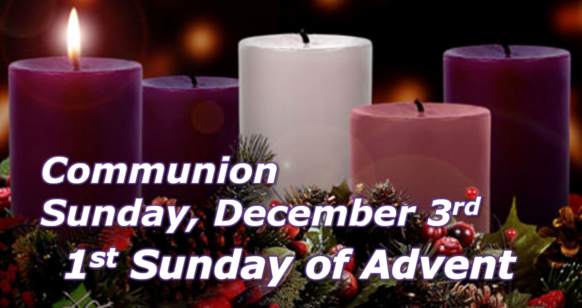 communion on 1st sunday of advent worship and prayer. Black Bedroom Furniture Sets. Home Design Ideas