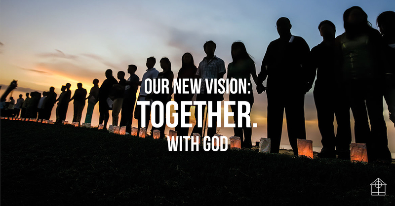 Our New Vision: Together. With God