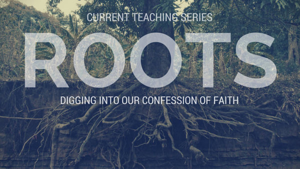 Roots - Our Confession of Faith