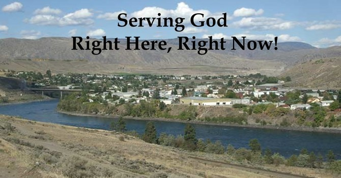 Serving God Right Here, Right Now