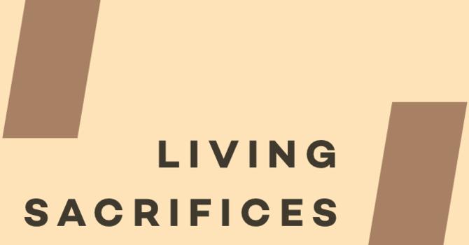 LIVING SACRIFICES