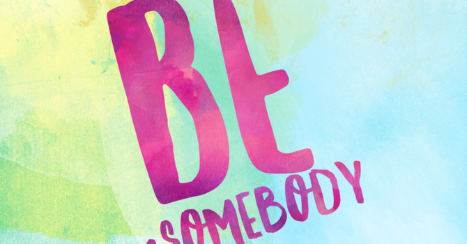 Be A Somebody