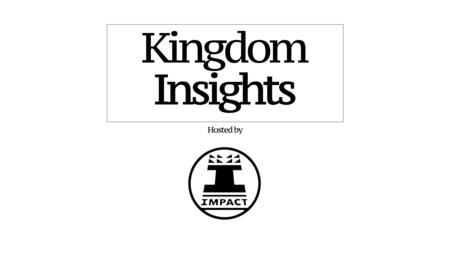 Kingdom Insights