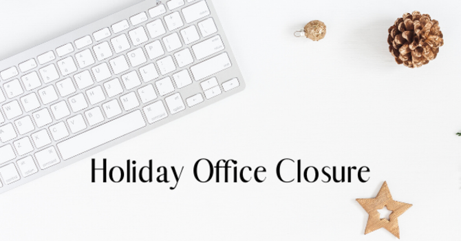 Holiday Office Closure image