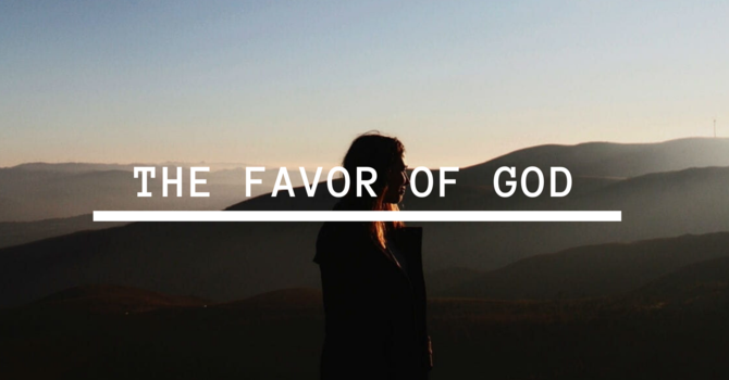 The Favor of God -(You Are The Object of God...