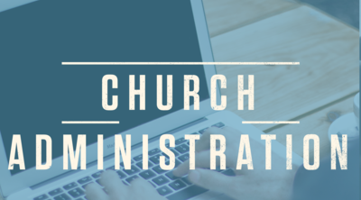 For Church Administration Ministry