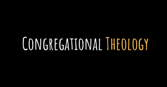 Congregational Theology