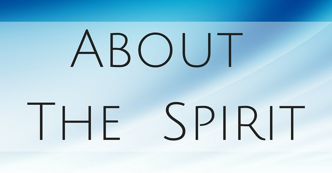 ... About the Holy Spirit