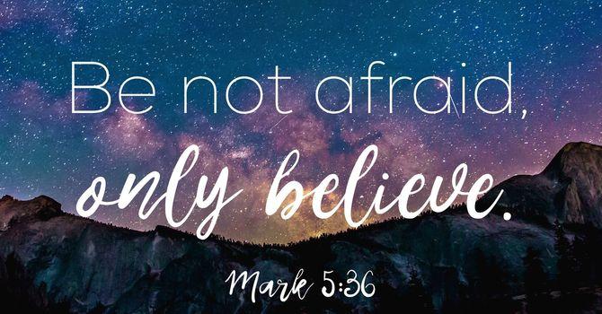 Be Not Afraid image