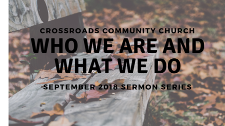 Who We Are And What We Do - Sept. 2018 Series