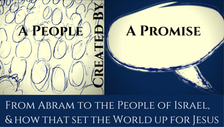 Genesis 11-50: A People Created by a Promise