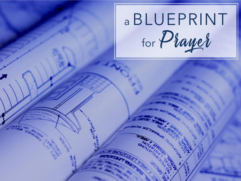 #1 - A Blueprint For Prayer