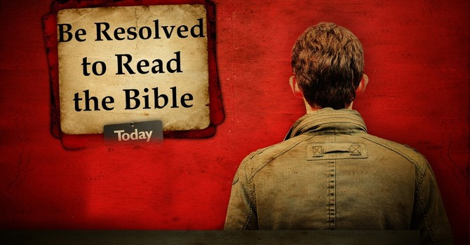 Be Resolved to Read the Bible