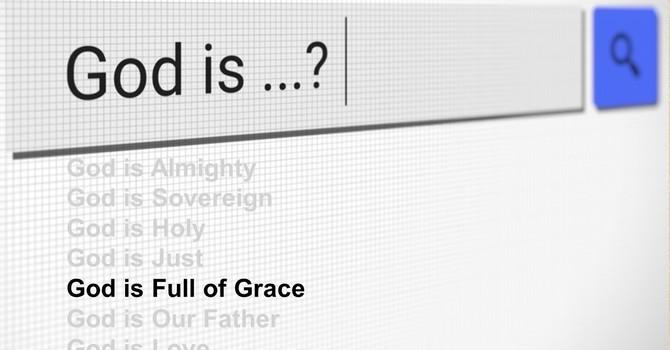God is Full of Grace