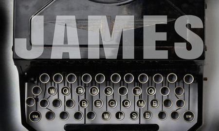James: Words to Become Wise