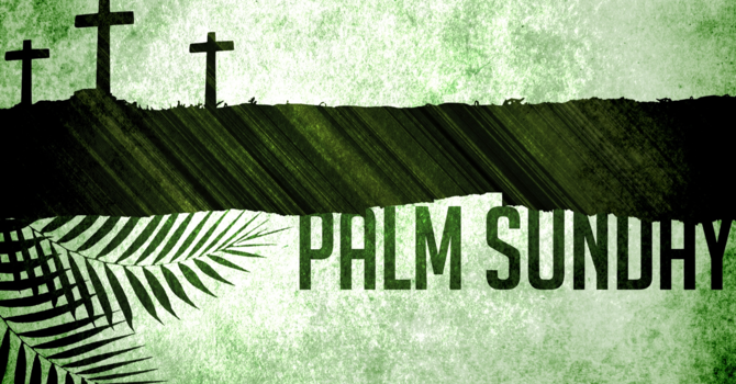 Palm Sunday : God Save Now