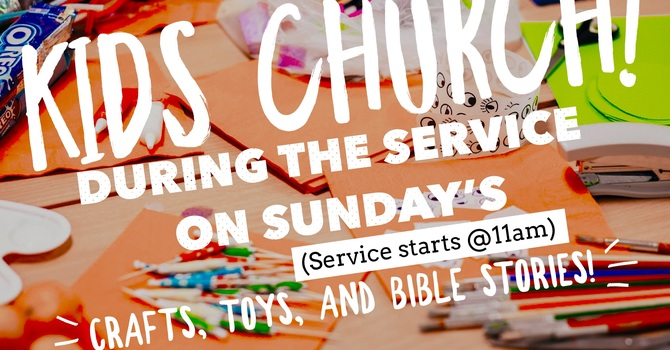 Announcing Kids Church on Sunday's!  image