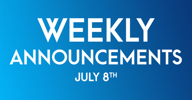 Weekly Announcements - July 8th image