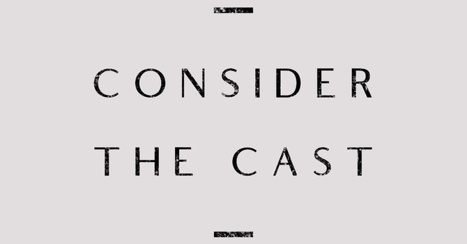 Consider the Cast