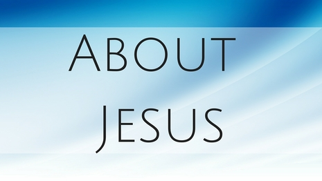 ... About Jesus