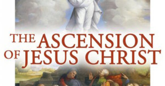 The Importance of Jesus' Ascension