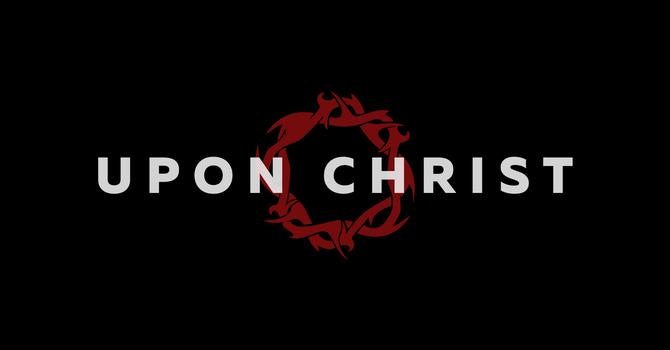 Upon Christ - Video image