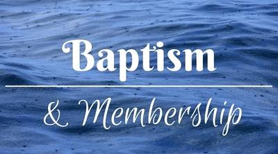 Baptism & Membership Ministry