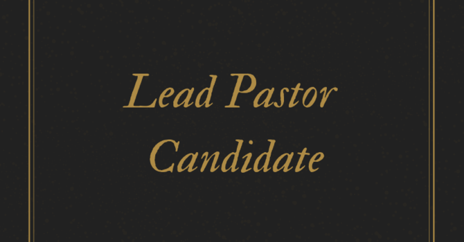 Lead Pastor Candidate