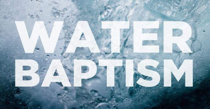 Water Baptism Sunday | April 28 image
