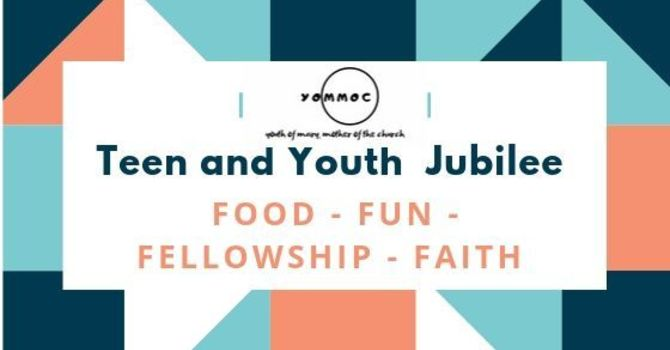 Teen and Youth Jubilee