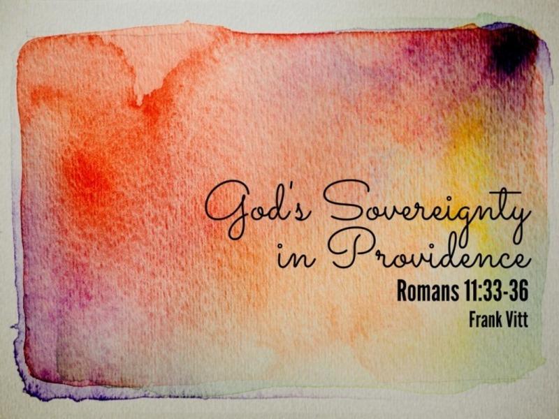 God's Sovereignty in Providence